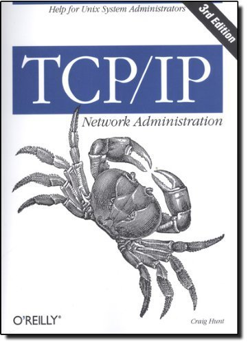 TCP/IP Network Administration (3rd Edition; O'Reilly Networking) Paperback April 11, 2002