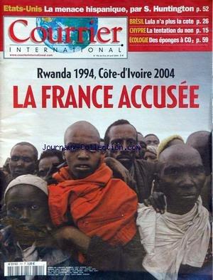 COURRIER INTERNATIONAL [No 709] du 03/06/2004 - BRESIL - TOURISME A LA FERME - TERRORISME - LE JEU DE RIYAD - RWANDA - LES CATHOS EVINCES - PSYCHO - OUBLIER LE CHAGRIN - LES MEILLEURS ARTICLES PUBLIES EN JUIN 94 - JEUX VIDEO. par COLLECTIF