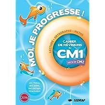 Moi je progresse CM1 : Cahier de révision - Cahier de vacances