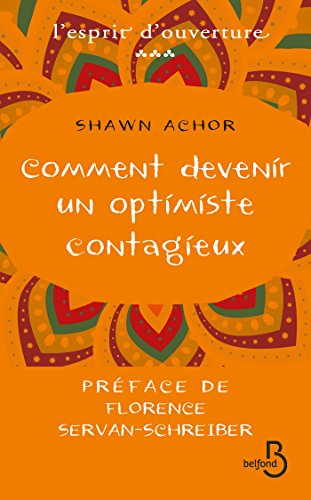 Comment devenir un optimiste contagieux par Shawn ACHOR