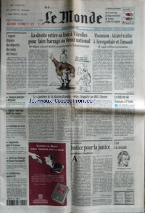 MONDE (LE) [No 16182] du 04/02/1997 - LA DROITE RETIRE SA LISTE A VITROLLES POUR FAIRE BARRAGE AU FRONT NATIONAL - L'ARGENT DISPARU DES DEPORTES DU CAMP DE DRANCY - THOMSON - ALCATEL S'ALLIE A AEROSPATIALE ET DASSAULT - VIOLENCE POLICIERE A BELGRADE - ALGERIE - SAID SADI GARDE UN ESPOIR - LA FACTURE DU GAN - INQUIETUDE POUR LE CAUCASE -ALERTE AU CHOMAGE EN HAUTE-NORMANDIE - ARCHITECTURE ANNEES 30 - LE FANTOME DE LA MAISON BLANCHE MENE L'ENQUETE SUR BILL CLINTON PAR LAURENT ZECCH