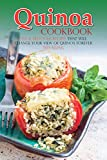 Quinoa Cookbook: Easy & Delicious Recipes That Will Change Your View of Quinoa Forever (English Edition)