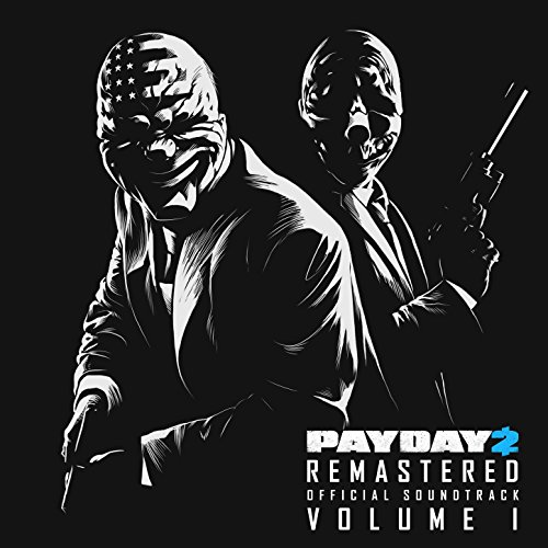 payday-2-remastered-official-soundtrack-vol-1