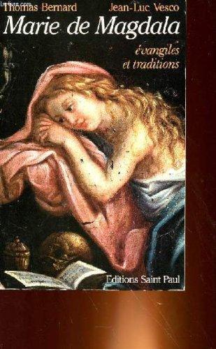 Marie de Magdala par Thomas Bernard, Jean-Luc Vesco
