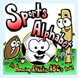 Sports Alphabet: An Amazing Athletic ABC's Book!: Volume 1 (Amazing Alphabet Books!)