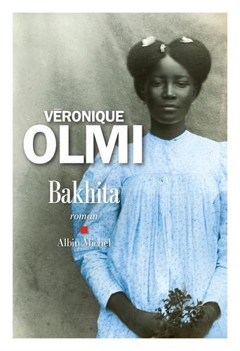 Bakhita : roman | Olmi, Véronique (1962-....). Auteur
