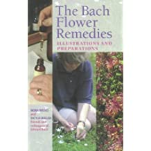 The Bach Flower Remedies Illustrations And Preparations by Nora Weeks (31-Aug-1990) Paperback