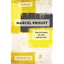 Marcel Proust: The Fictions of Life and of Art by Leo Bersani (2013-07-03)