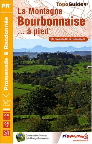 La Montagne Bourbonnaise à pied : 32 promenades et randonnées ; Le sentier GR3, GR3A, GR463