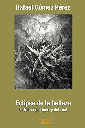 Eclipse de la belleza: Estética del bien y del mal