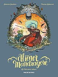 Aliénor Mandragore, tome 5 : Le val sans retour par Séverine Gauthier