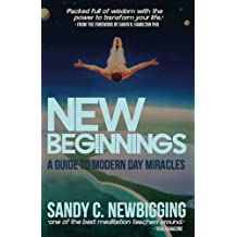 New Beginnings: A Guide to Modern Day Miracles