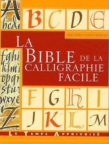 La bible de la calligraphie facile par Mary Noble, Janet Mehigan