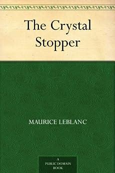 The Crystal Stopper (English Edition) par [Leblanc, Maurice]