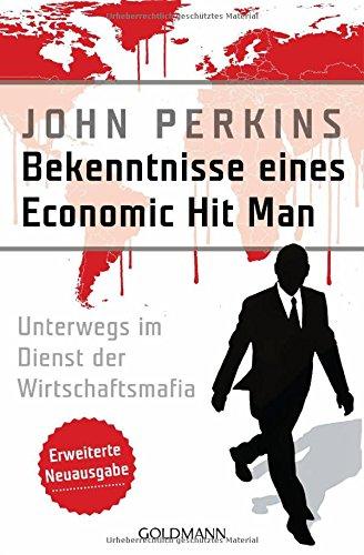 bekenntnisse-eines-economic-hit-man-erweiterte-neuausgabe-unterwegs-im-dienst-der-wirtschaftsmafia