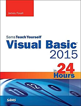Visual Basic 2015 in 24 Hours, Sams Teach Yourself par [Foxall, James]
