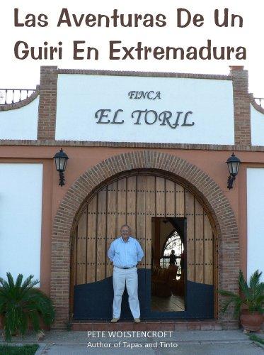 Las Aventuras De Un Guiri En Extremadura por Pete Wolstencroft