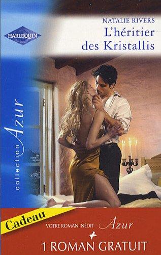 L'héritier des Kristallis : Suivi de L'épreuve de la passion par Natalie Rivers, Catherine Spencer