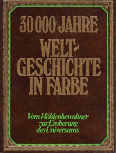 30000 Jahre Weltgeschichte in Farbe - Band II