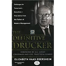 [The Definitive Drucker: Challenges for Tomorrow's Executives -- Final Advice from the Father of Modern Management] [by: Elizabeth Haas Edersheim]