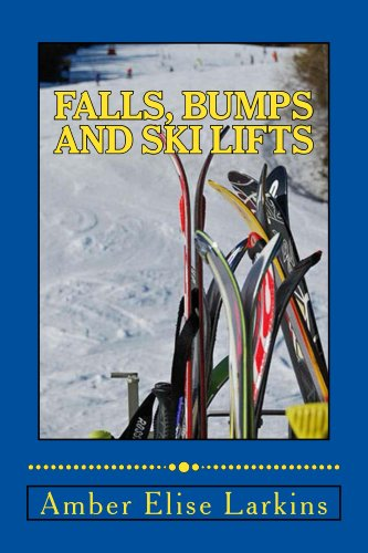 Falls, Bumps and Ski Lifts (English Edition)