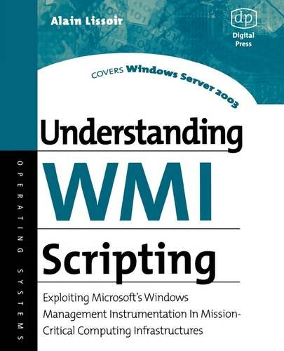 Understanding WMI Scripting: Exploiting Microsoft's Windows Management Instrumentation in Mission-critical Computing Infrastructures.