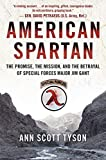 American Spartan: The Promise, the Mission, and the Betrayal of Special Forces Major Jim Gant by Ann Scott Tyson (2014-03-25)