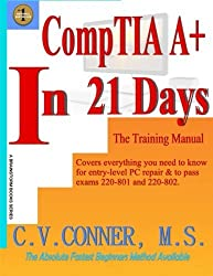 CompTia A In 21 Days - Training Manual by C.V. Conner (2014-06-05)