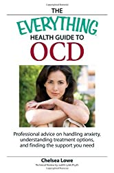 The Everything Health Guide to OCD: Professional advice on handling anxiety, understanding treatment options, and finding the support you need: ... Options, and Finding the Support You Need