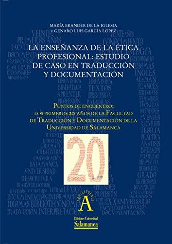 La enseñanza de la ética profesional: estudio de caso en traducción y documentación: EN