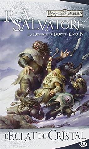 La Légende de Drizzt, Tome 4: L'Éclat de