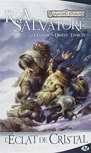 La Légende de Drizzt, Tome 4: L'Éclat de cristal