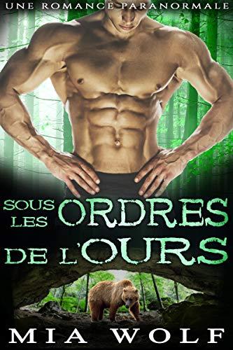 Sous les Ordres de l'Ours: Une Romance Paranormale