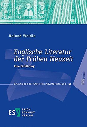 Englische Literatur der Frühen Neuzeit: Eine Einführung (Grundlagen der Anglistik und Amerikanistik (GrAA), Band 37)