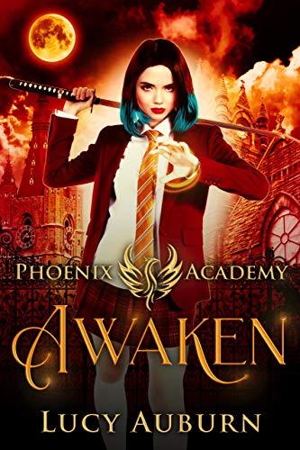 Phoenix Academy: Awaken (Phoenix Academy Beginnings Book 1 ...