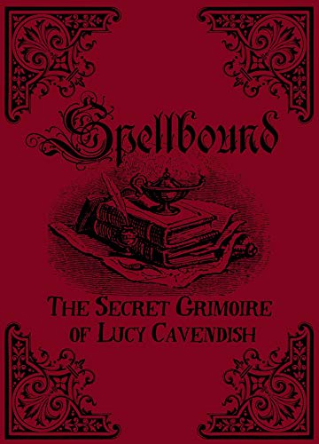 Spellbound: The Secret Grimoire of Lucy Cavendish por Lucy (Lucy Cavendish) Cavendish