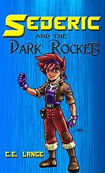 Libros Para Descargar Sederic and the Dark Rockets (Sederic's Youth Trilogy Book 1) Fariña Epub