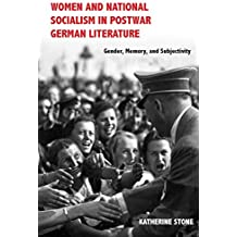 Women and National Socialism in Postwar German Literature: Gender, Memory, and Subjectivity (Women and Gender in German Studies)