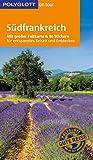 POLYGLOTT on tour Reiseführer Südfrankreich: Mit großer Faltkarte und 80 Stickern