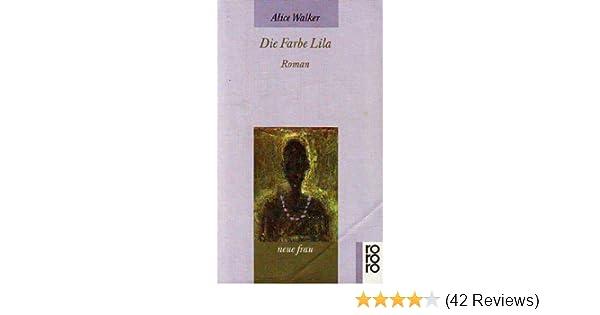Die Farbe Lila - Roman: Amazon.de: Alice Walker: Bücher