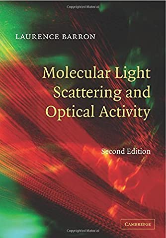 Molecular Light Scattering and Optical Activity 2nd edition by Barron, Laurence D. (2009) Paperback