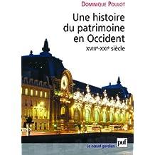 Une histoire du patrimoine en Occident, XVIIIe-XXIe siècle : Du monument aux valeurs