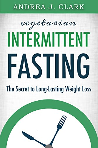 Intermittent Fasting: The Secret to Long-Lasting Weight Loss (Easy Fasting Guides Book 1) (English Edition) por Andrea J. Clark