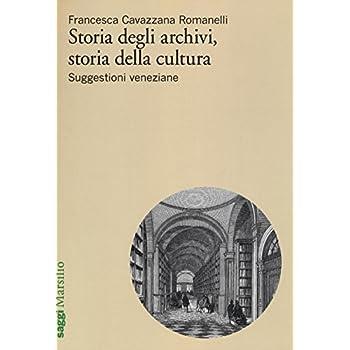 Storia Degli Archivi, Storia Della Cultura. Suggestioni Veneziane