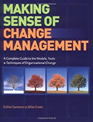 Making Sense of Change Management: A Complete Guide to the Models Tools and Techniques of Organizational Change (Change Series) by Esther Cameron (2004-01-29)