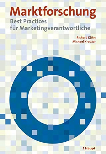 Marktforschung: Best Practices für Marketingverantwortliche by Richard Kühn (2006-03-01)