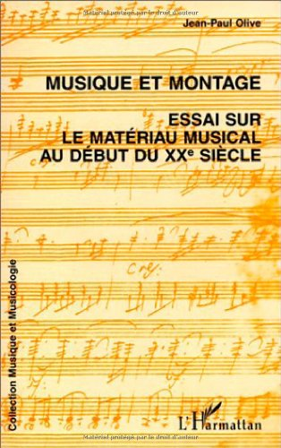 Musique et montage : essai sur le matériau musical au début du XXème siècle