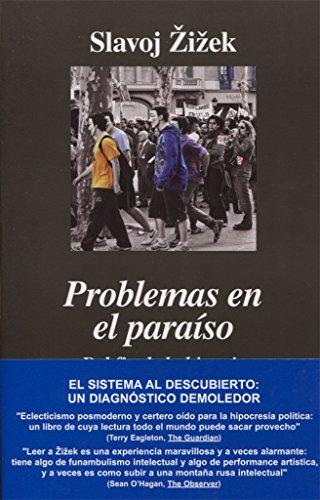 Problemas En El Paraíso (Argumentos) por Slavoj Zizek
