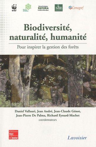 Biodiversité, naturalité, humanité : Pour inspirer la gestion des forêts (1DVD) Pdf - ePub - Audiolivre Telecharger