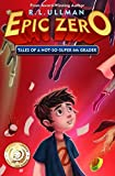 Best Books For Fifth Graders - Epic Zero: Tales of a Not-So-Super 6th Grader: Review